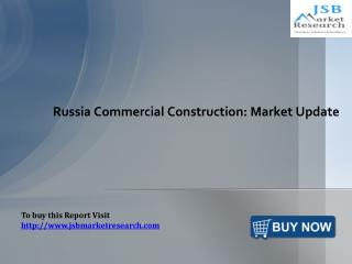 Commercial Construction in Russia: JSBMarketResearch