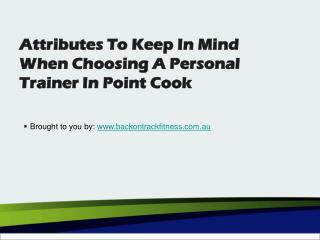 Attributes To Keep In Mind When Choosing A Personal Trainer In Point Cook