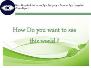 Best Eye Surgery Hospital Chandigarh - Grover Eye Hospital