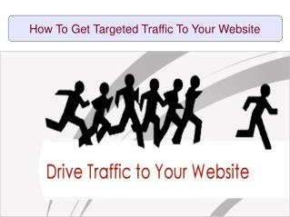 How To Get Targeted Traffic To Your Website
