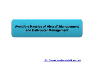 Avoid the Hassles of Aircraft Management and Helicopter Management