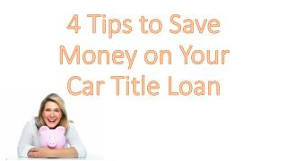 4 Tips to Save Money on Your Car Title Loan