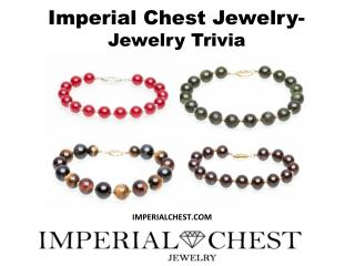 Imperial Chest Jewelry- Jewelry Trivia