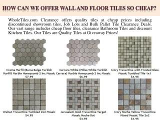 How can we offer Wall and Floor Tiles so cheap?