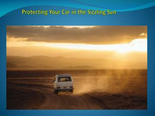 Protecting Your Car in the Sizzling Sun