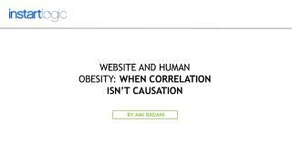 Website and Human Obesity: When Correlation Isn't Causation