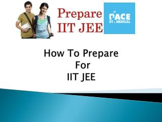 How To Study For IIT JEE IIT-ians PACE