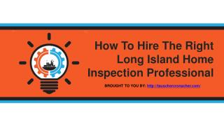 How To Hire The Right Long Island Home Inspection Professional