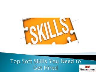 Top Soft Skills You Need to Get Hired