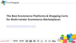 Best Ecommerce Platforms For Multi-vendors Marketplaces