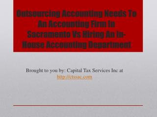 Outsourcing Accounting Needs To An Accounting Firm In Sacramento Vs Hiring An In-House Accounting Department