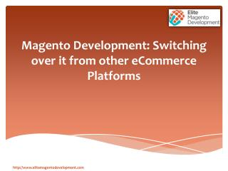 Magento Development: Switching over it from other eCommerce Platforms