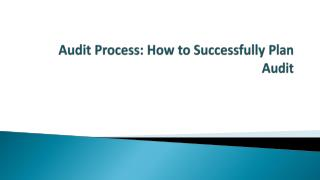 Audit Process: How to Successfully Plan Audit