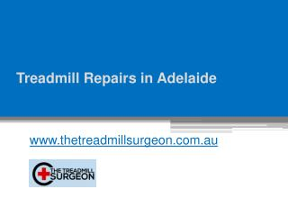 Treadmill Repair in Adelaide - www.thetreadmillsurgeon.com.au