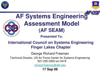 AF Systems Engineering Assessment Model AF SEAM  Presented To: