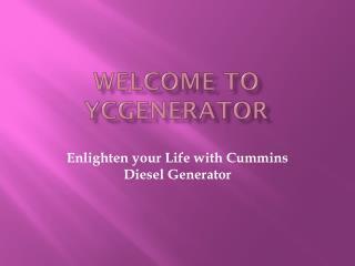 Enlighten your Life with Cummins Diesel Generator