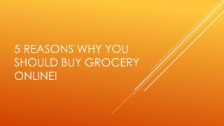 5 reasons why you should buy grocery online