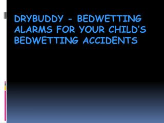 Drybuddy bedwetting alarms for your child bedwetting accident