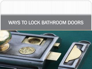 WAYS TO LOCK BATHROOM DOORS