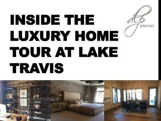 Inside the Luxury Home Tour at Lake Travis