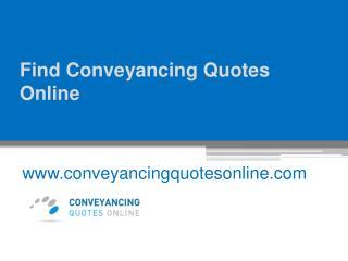Find Conveyancing Quotes Online - www.conveyancingquotesonline.com
