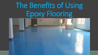 The Benefits of Using Epoxy Flooring
