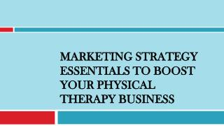 Marketing Strategy Essentials to Boost Your Physical Therapy Business
