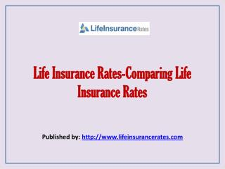 Life Insurance Rates-Comparing Life Insurance Rates
