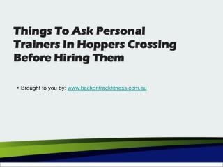 Things To Ask Personal Trainers In Hoppers Crossing Before Hiring Them