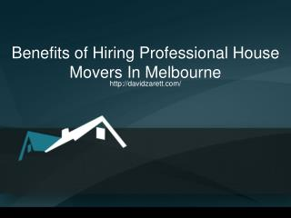 Benefits of Hiring Professional House Movers In Melbourne