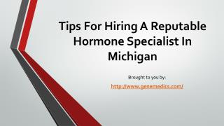 Tips For Hiring A Reputable Hormone Specialist In Michigan