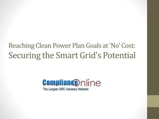 Reaching Clean Power Plan Goals at No Cost: Securing the Smart Grid�s Potential