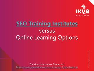 Seo training institutes versus online learning options