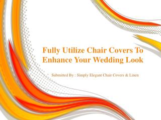 Fully Utilize Chair Covers To Enhance Your Wedding Look