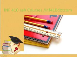 INF 410 Courses /inf410dotcom