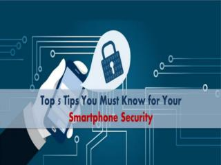 Latest Security Tips to Save Your Smartphone from Malicious Attacks