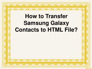 How to Transfer Samsung Phone Contacts to HTML File