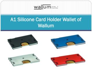 A1 Silicone Card Holder Wallet of Wallum