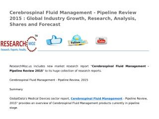 Cerebrospinal Fluid Management - Pipeline Review 2015