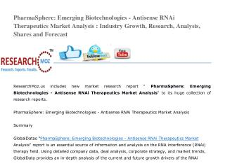 PharmaSphere: Emerging Biotechnologies - Antisense RNAi Therapeutics Market Analysis