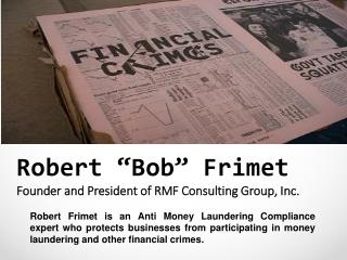 """Robert """"Bob"""" Frimet - Founder and President of RMF Consulting Group, Inc."""