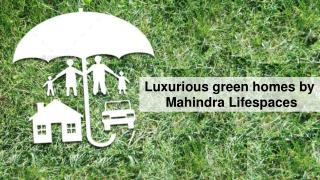 Luxurious green homes by Mahindra Lifespaces