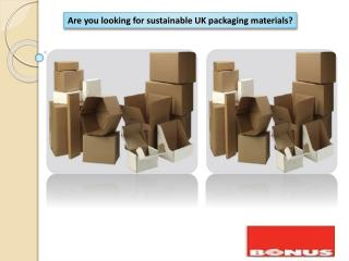 Are you looking for sustainable UK packaging materials?