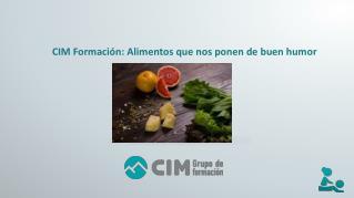 CIM Formación: Alimentos que nos hacen estar de buen humor