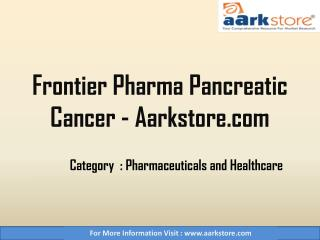Frontier Pharma Pancreatic Cancer - Aarkstore.com