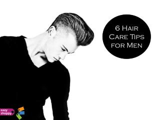 6 Hair Care Tips for Men