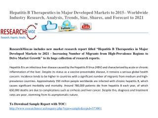 Hepatitis B Therapeutics in Major Developed Markets to 2021