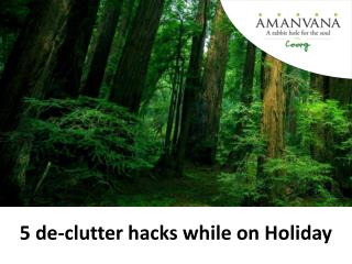 5 De-Clutter Hacks While On Holiday