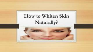 How to whiten skin naturally