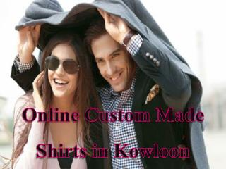 Online Custom Made Shirts in Kowloon